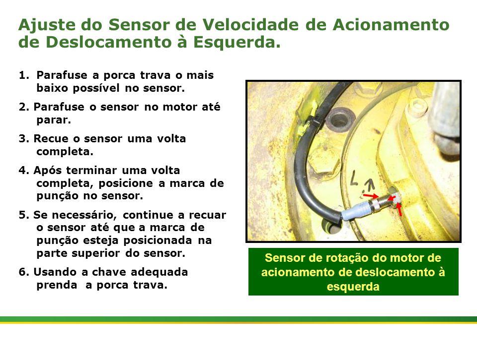 |Colhedora de Cana 3520 & 3522 : Gemini | Janeiro, 201022 Sensor de rotação do motor de acionamento de deslocamento à esquerda Ajuste do Sensor de Vel