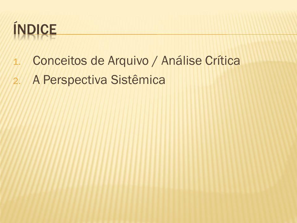 1. Conceitos de Arquivo / Análise Crítica 2. A Perspectiva Sistêmica