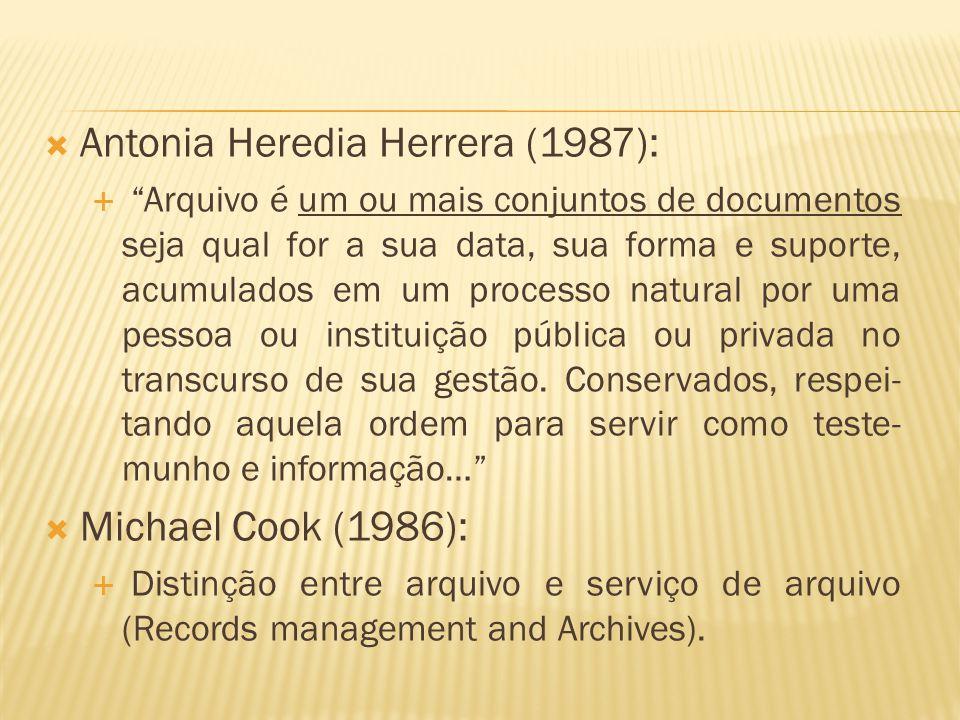 """ Antonia Heredia Herrera (1987):  """"Arquivo é um ou mais conjuntos de documentos seja qual for a sua data, sua forma e suporte, acumulados em um proc"""