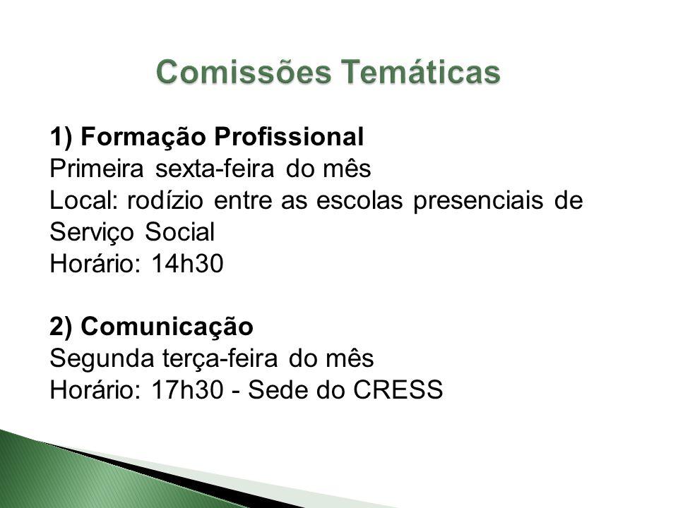 1) Formação Profissional Primeira sexta-feira do mês Local: rodízio entre as escolas presenciais de Serviço Social Horário: 14h30 2) Comunicação Segun