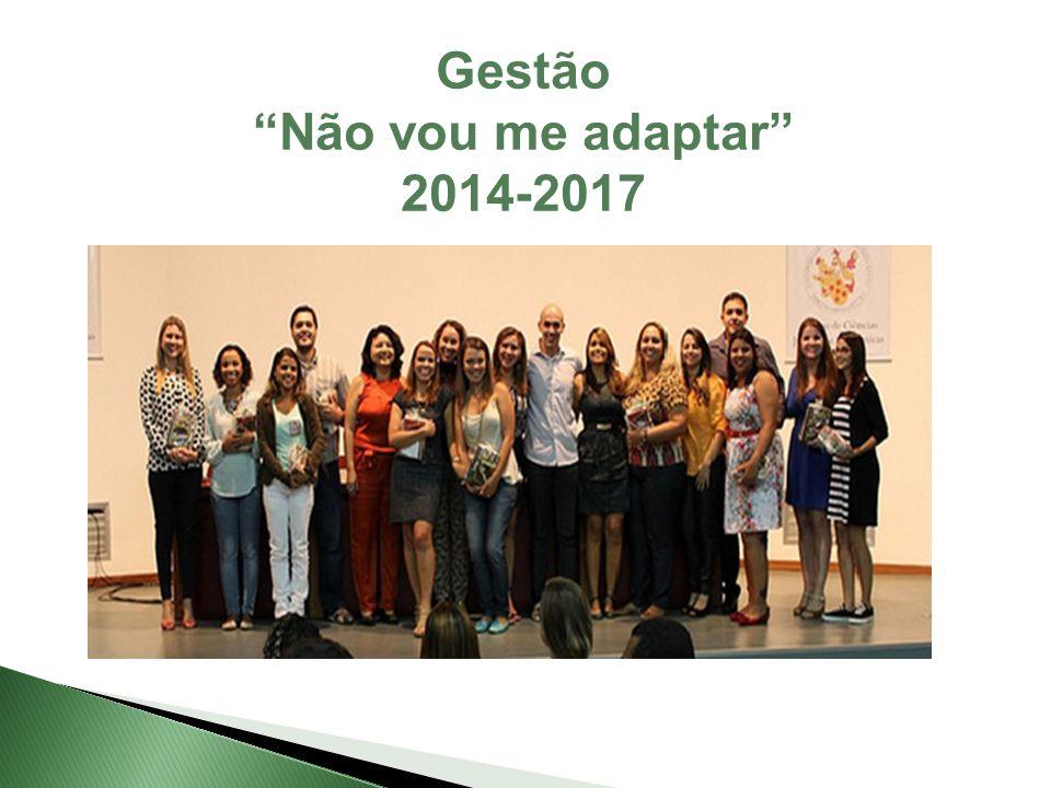 """Gestão """"Não vou me adaptar"""" 2014-2017"""