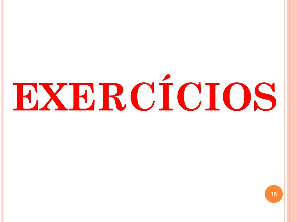 EXERCÍCIOS 15