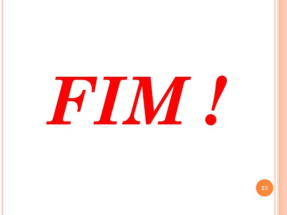 FIM ! 23