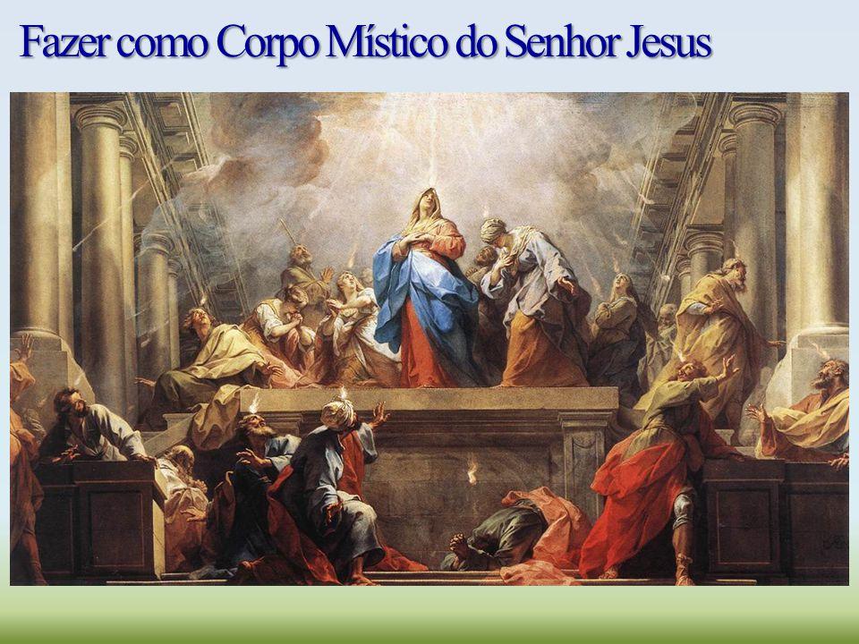 Fazer como Corpo Místico do Senhor Jesus