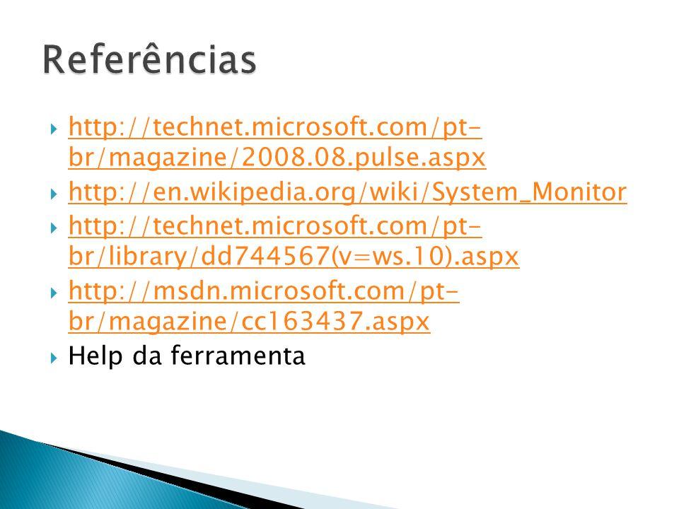  http://technet.microsoft.com/pt- br/magazine/2008.08.pulse.aspx http://technet.microsoft.com/pt- br/magazine/2008.08.pulse.aspx  http://en.wikipedi