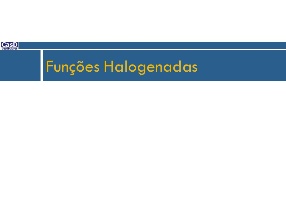 Funções Halogenadas