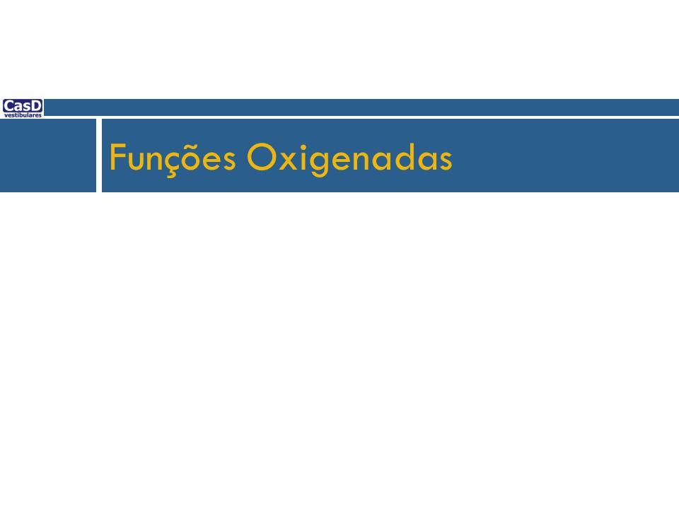 Funções Orgânicas: Aldeído  Grupo Funcional:  Ex: