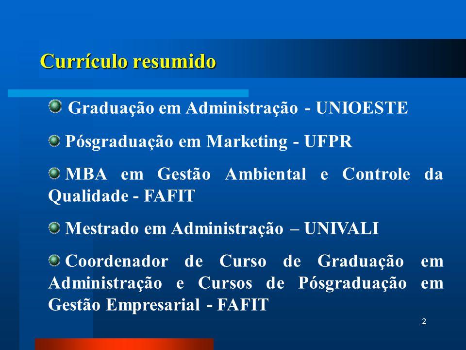 2 Currículo resumido Graduação em Administração - UNIOESTE Pósgraduação em Marketing - UFPR MBA em Gestão Ambiental e Controle da Qualidade - FAFIT Me