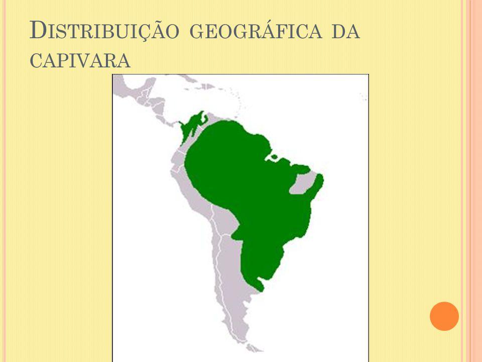 D ISTRIBUIÇÃO GEOGRÁFICA DA CAPIVARA