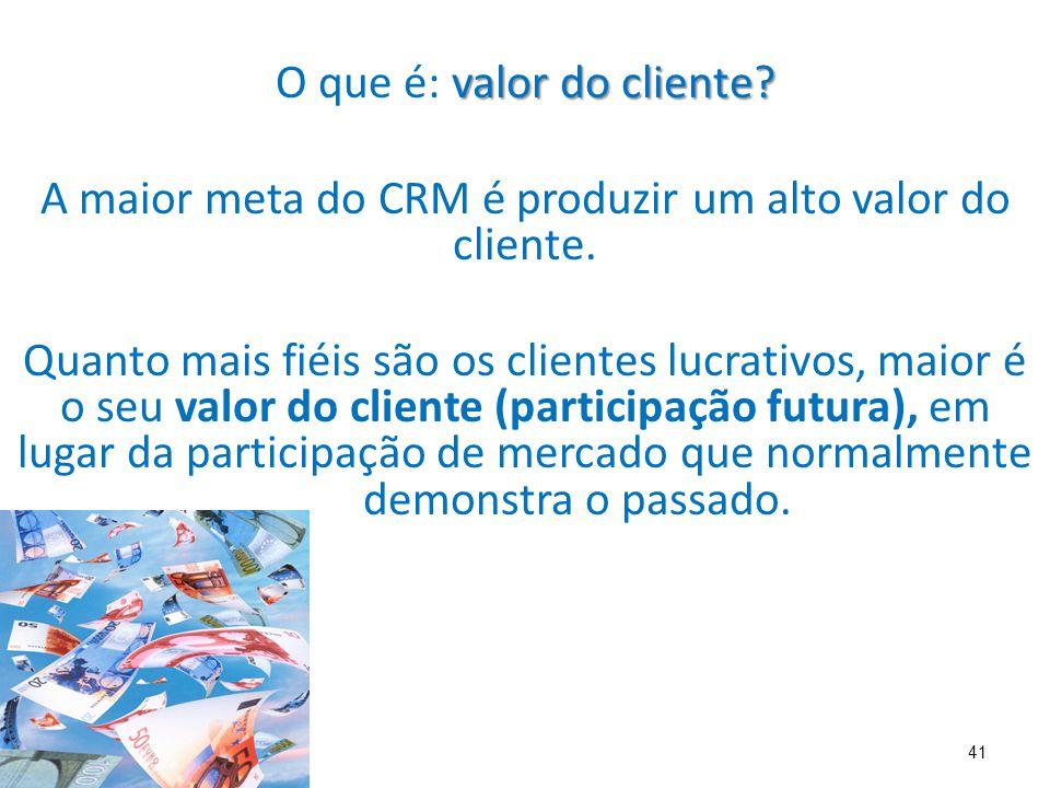 41 valor do cliente.O que é: valor do cliente.
