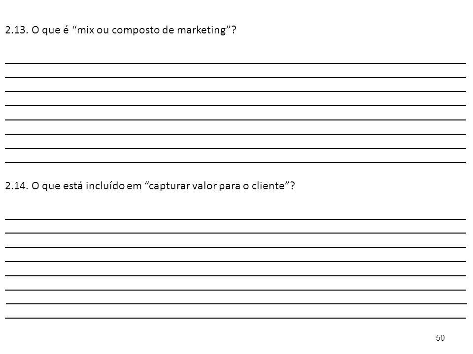 50 2.13.O que é mix ou composto de marketing .