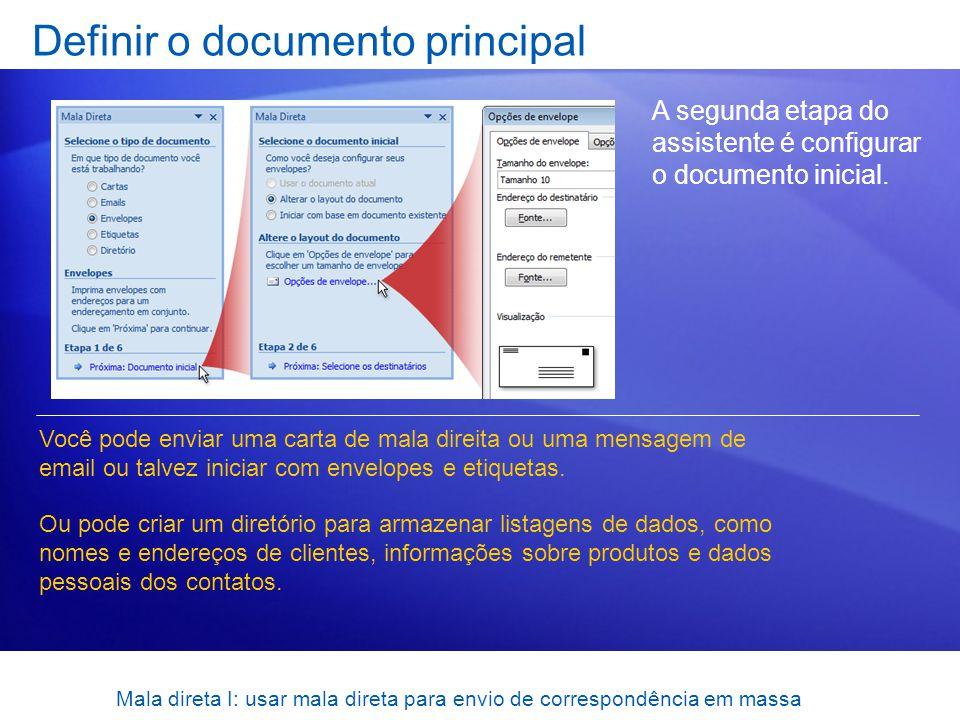 Mala direta I: usar mala direta para envio de correspondência em massa Definir o documento principal A segunda etapa do assistente é configurar o docu