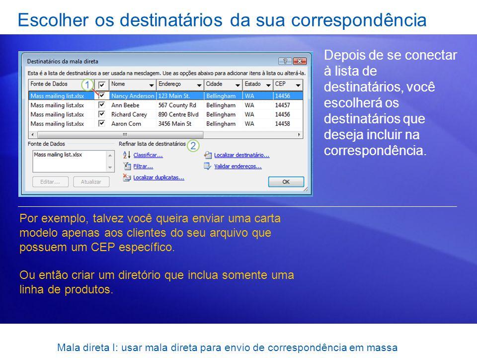 Mala direta I: usar mala direta para envio de correspondência em massa Escolher os destinatários da sua correspondência Depois de se conectar à lista