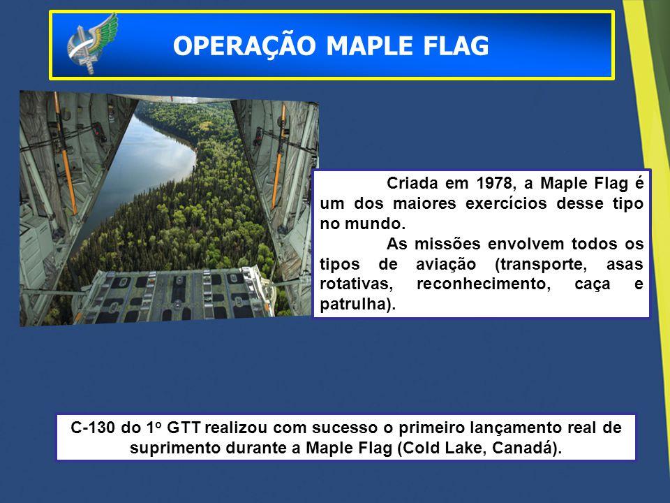 C-130 do 1 o GTT realizou com sucesso o primeiro lançamento real de suprimento durante a Maple Flag (Cold Lake, Canadá). Criada em 1978, a Maple Flag