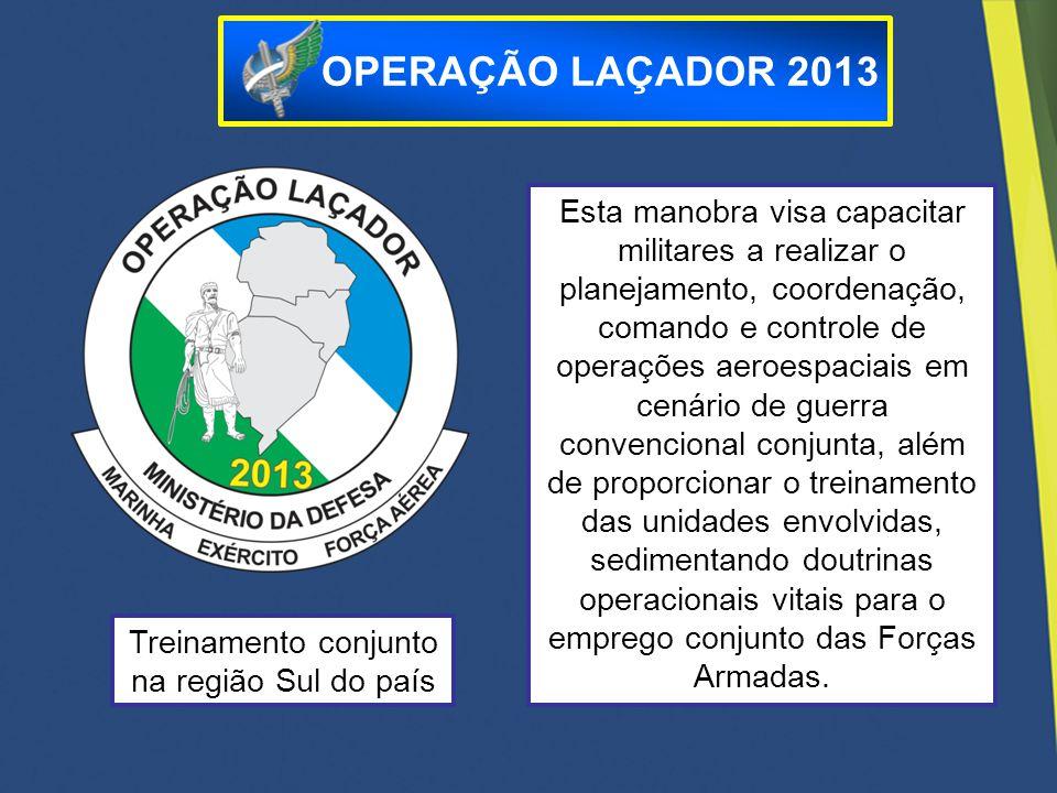 Treinamento conjunto na região Sul do país Esta manobra visa capacitar militares a realizar o planejamento, coordenação, comando e controle de operaçõ