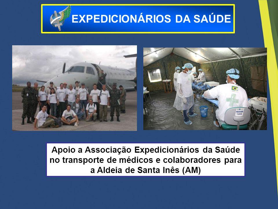 Apoio a Associação Expedicionários da Saúde no transporte de médicos e colaboradores para a Aldeia de Santa Inês (AM) EXPEDICIONÁRIOS DA SAÚDE