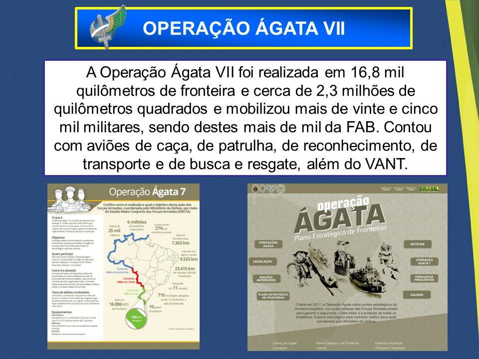 A Operação Ágata VII foi realizada em 16,8 mil quilômetros de fronteira e cerca de 2,3 milhões de quilômetros quadrados e mobilizou mais de vinte e ci