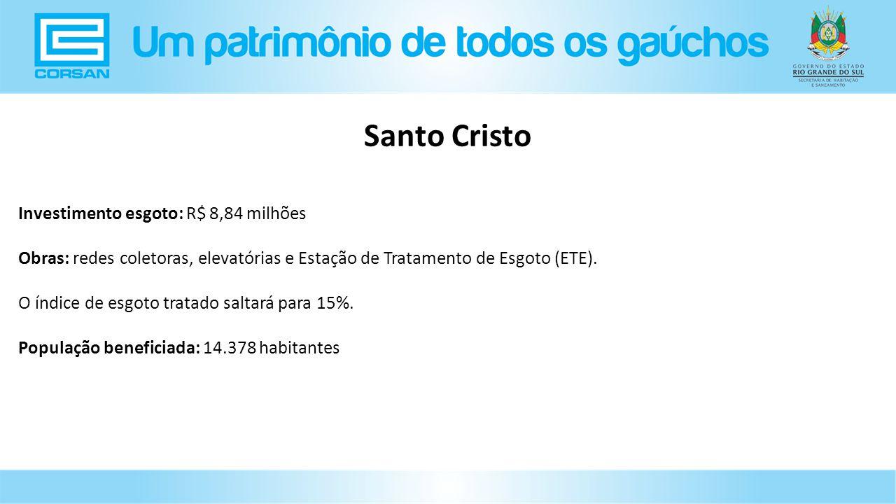Investimento esgoto: R$ 8,84 milhões Obras: redes coletoras, elevatórias e Estação de Tratamento de Esgoto (ETE).