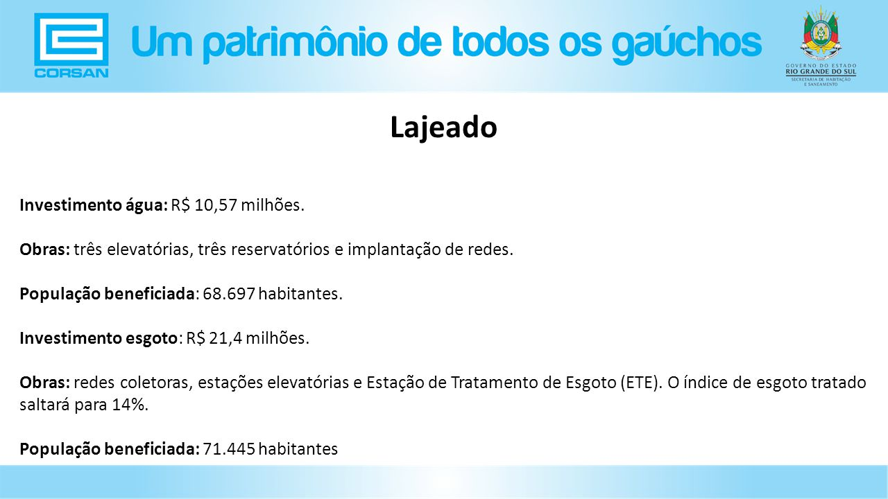 Investimento água: R$ 10,57 milhões.