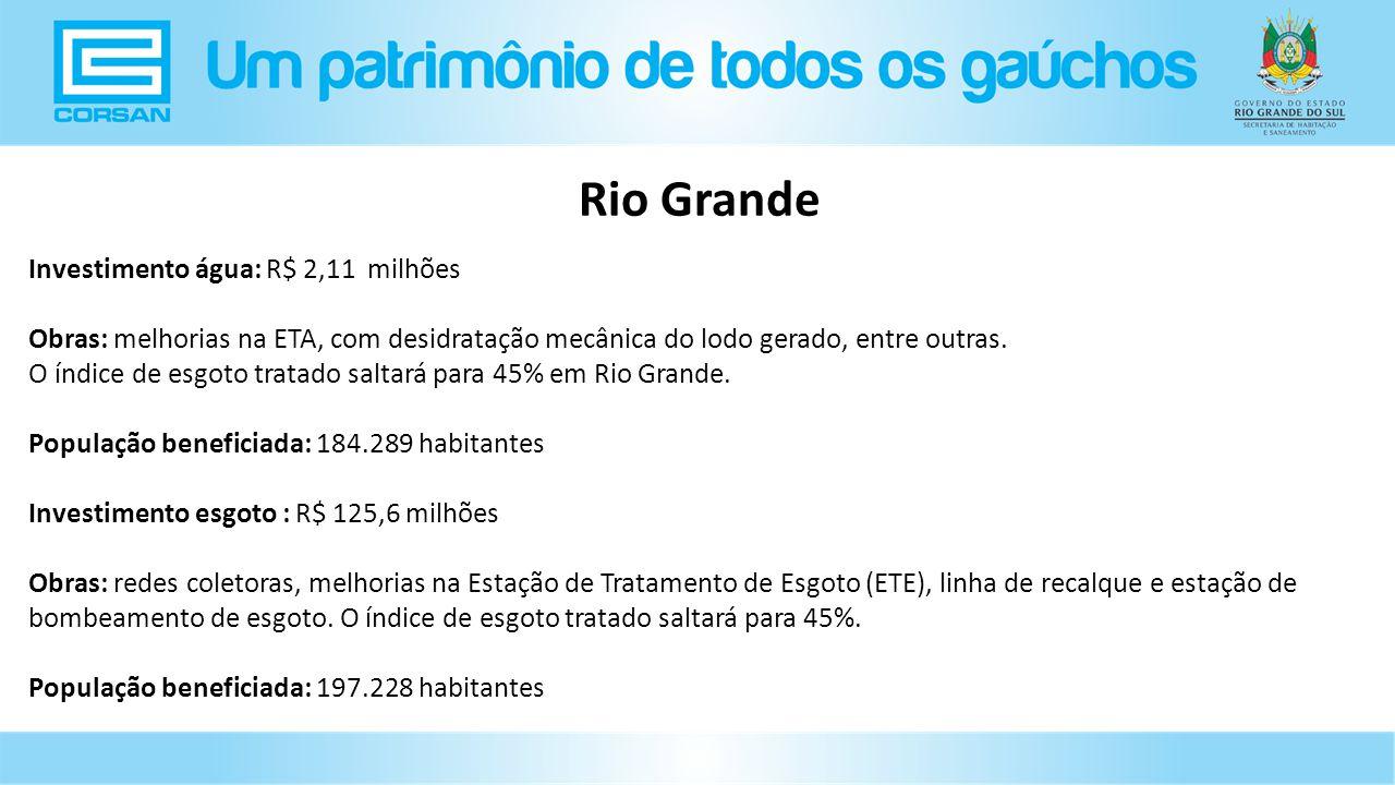 Investimento água: R$ 2,11 milhões Obras: melhorias na ETA, com desidratação mecânica do lodo gerado, entre outras.