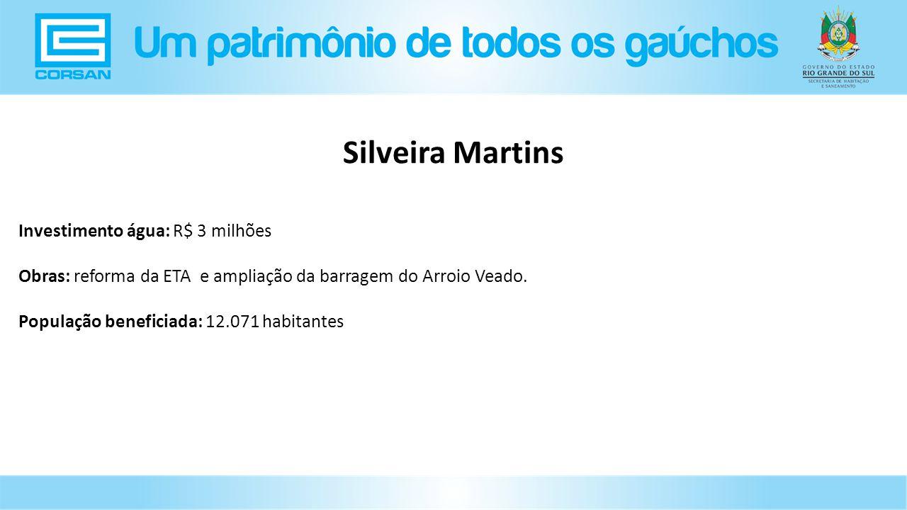 Investimento água: R$ 3 milhões Obras: reforma da ETA e ampliação da barragem do Arroio Veado.