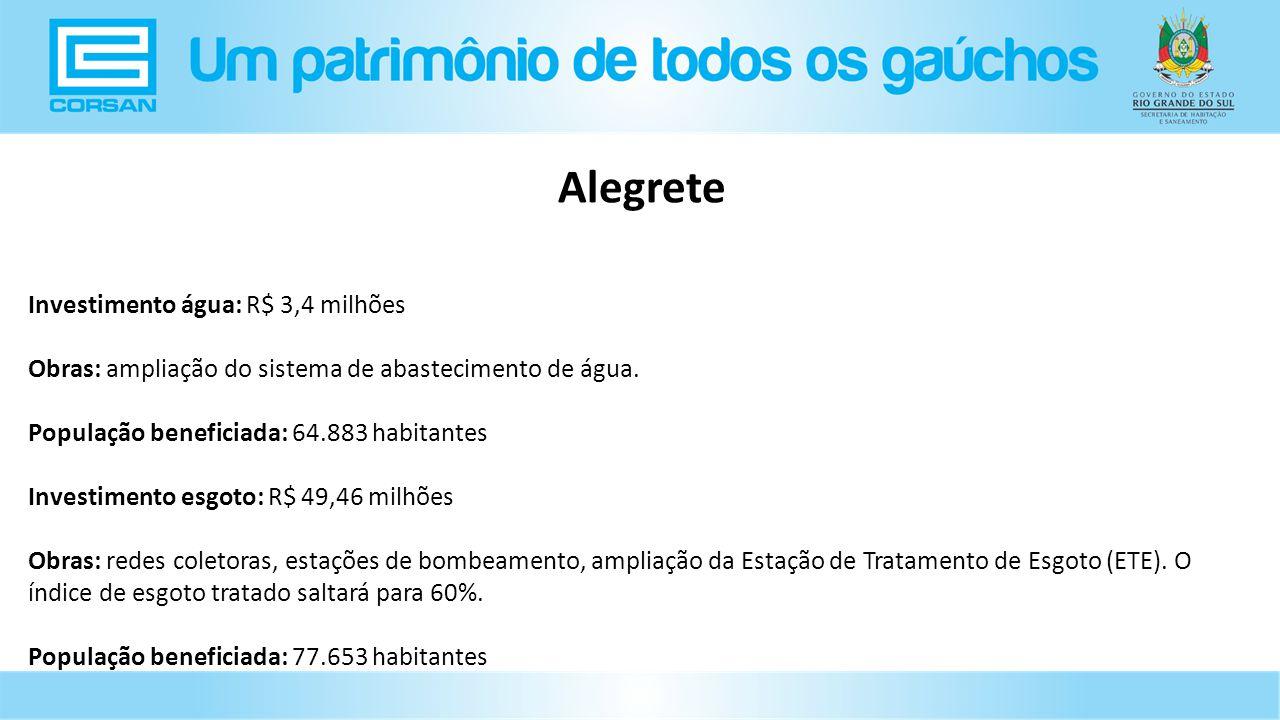 Investimento água: R$ 3,4 milhões Obras: ampliação do sistema de abastecimento de água.