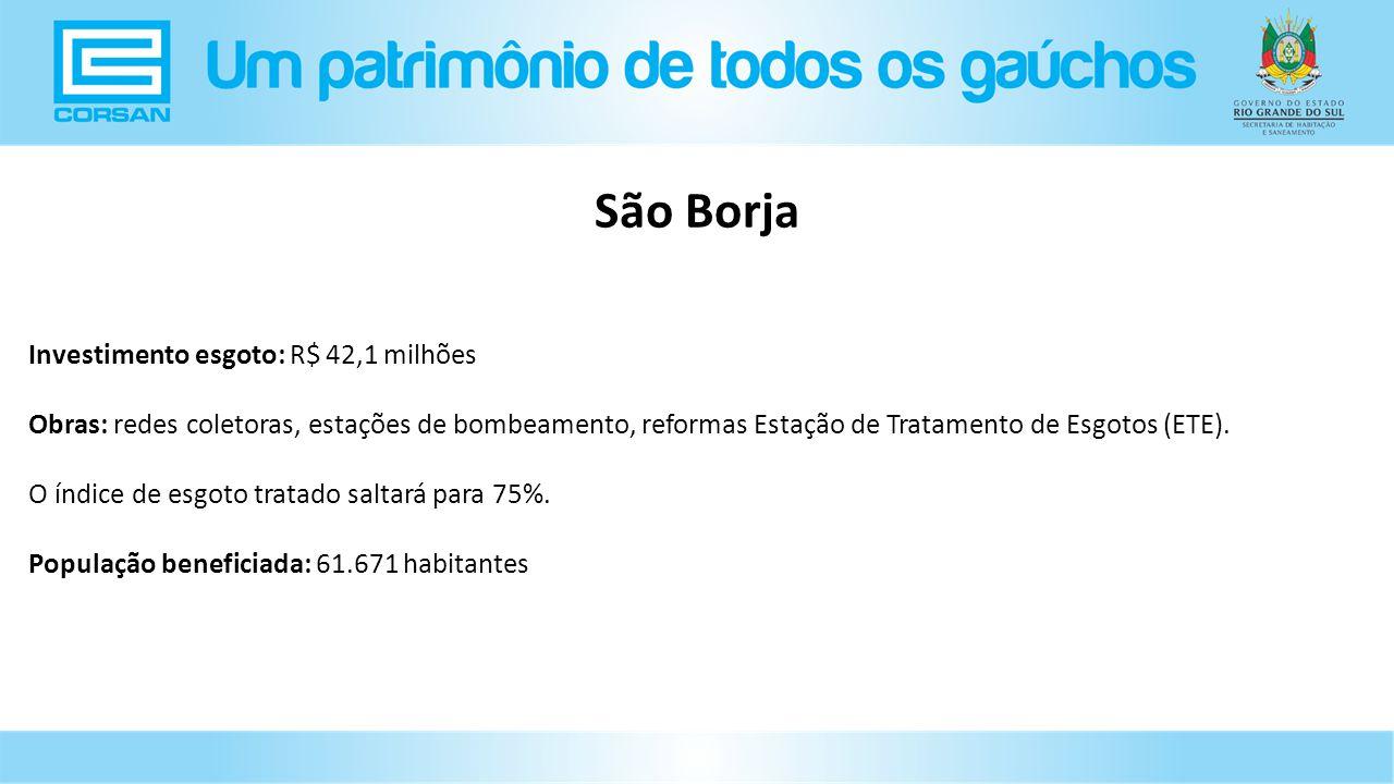 Investimento esgoto: R$ 42,1 milhões Obras: redes coletoras, estações de bombeamento, reformas Estação de Tratamento de Esgotos (ETE).