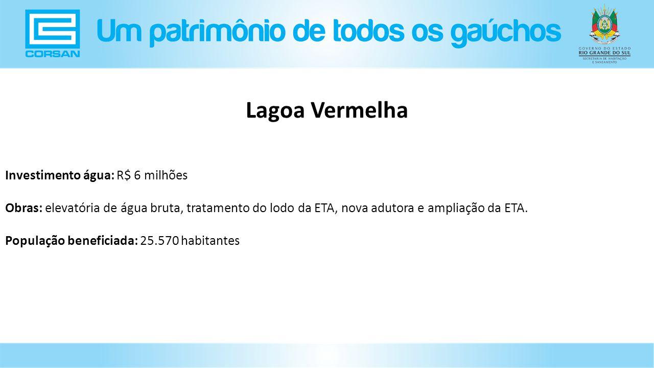 Investimento água: R$ 6 milhões Obras: elevatória de água bruta, tratamento do lodo da ETA, nova adutora e ampliação da ETA.
