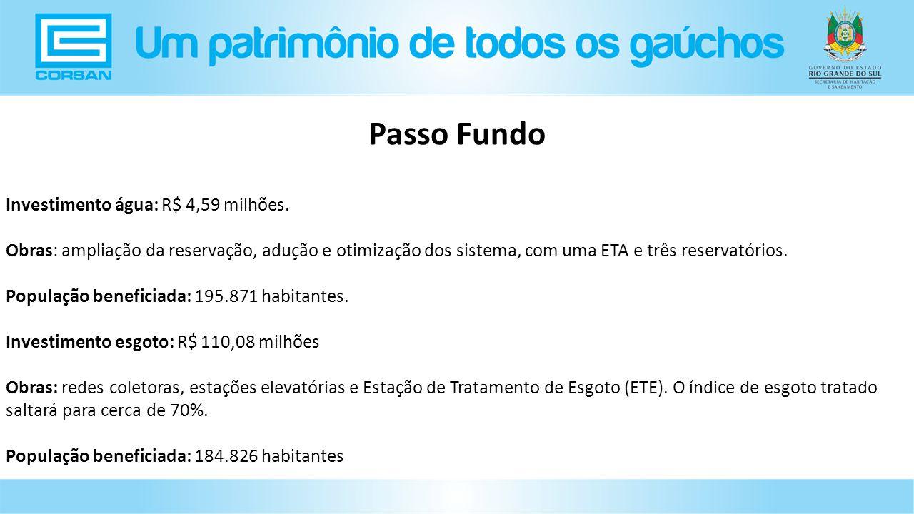 Investimento água: R$ 4,59 milhões.