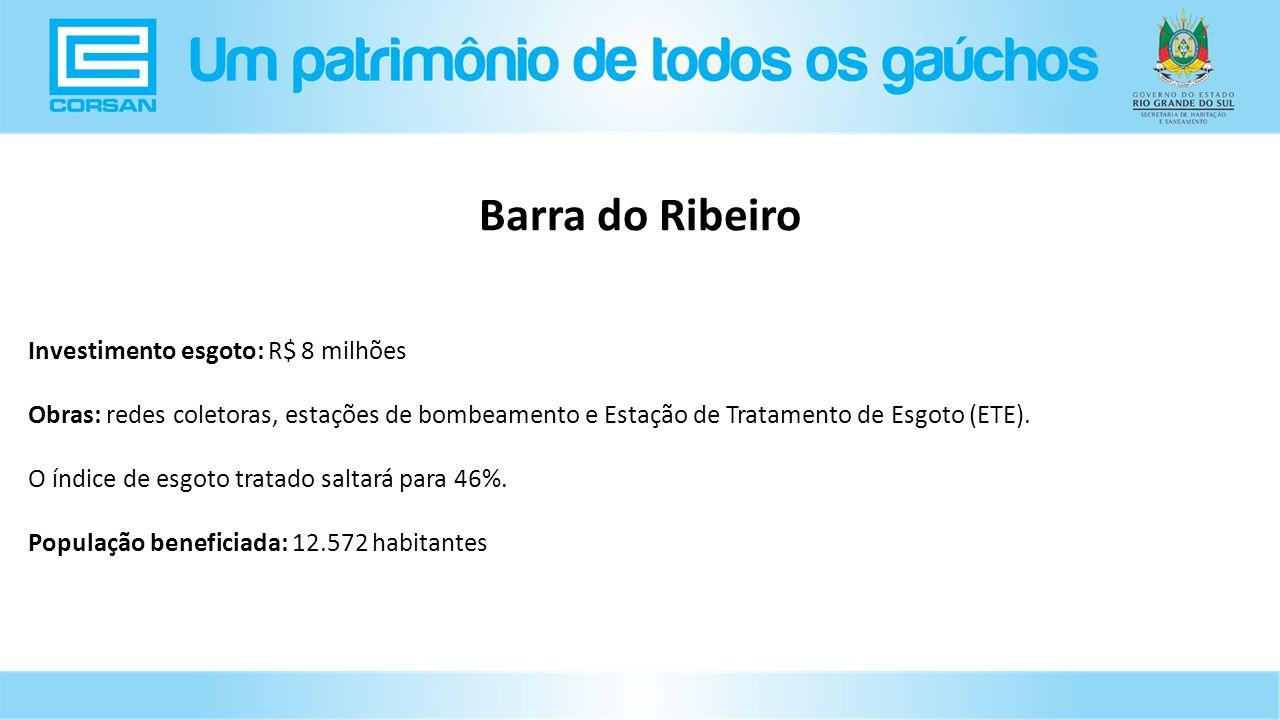 Investimento esgoto: R$ 8 milhões Obras: redes coletoras, estações de bombeamento e Estação de Tratamento de Esgoto (ETE).