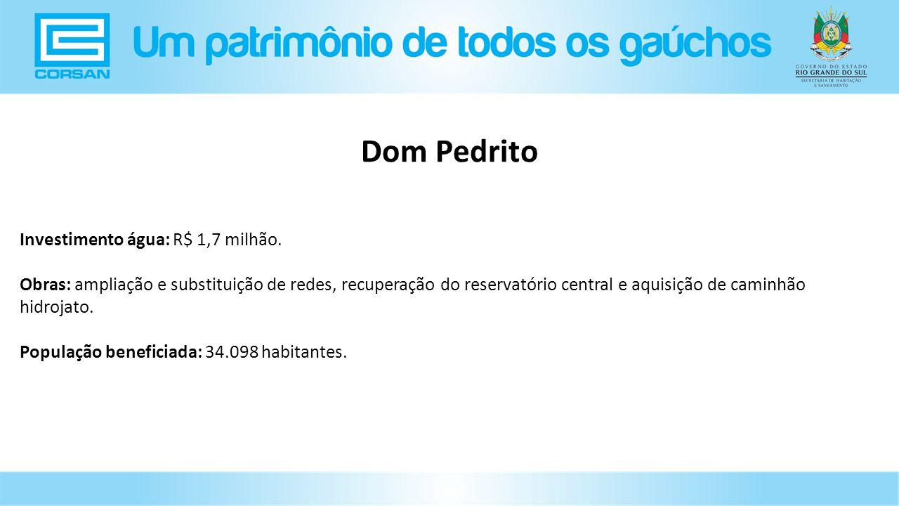 Investimento água: R$ 1,7 milhão.