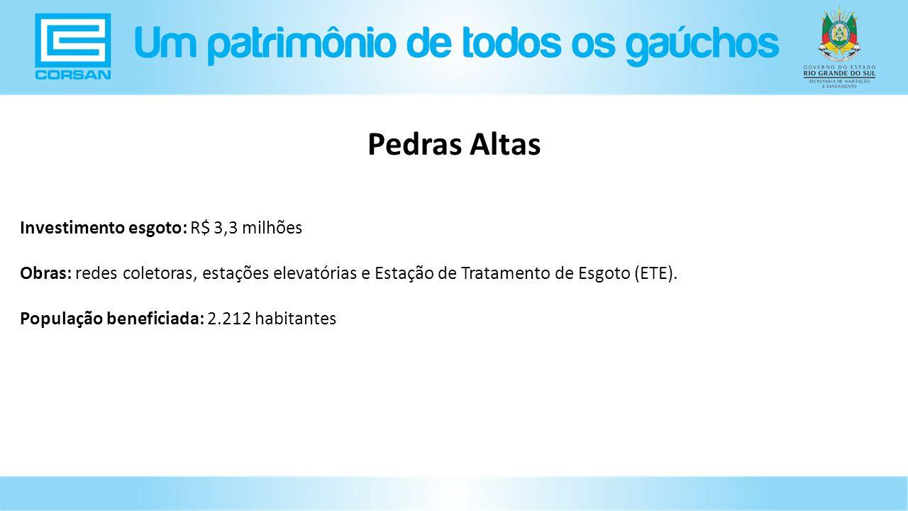 Investimento esgoto: R$ 3,3 milhões Obras: redes coletoras, estações elevatórias e Estação de Tratamento de Esgoto (ETE).