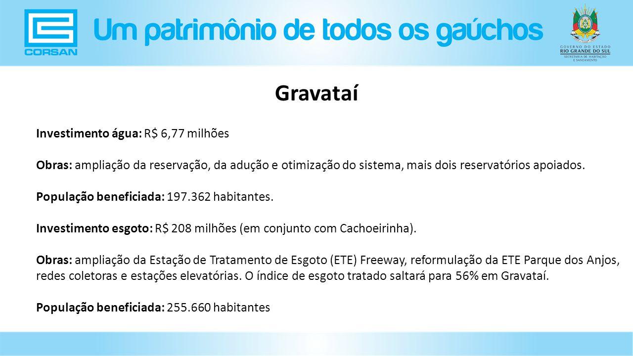 Investimento água: R$ 6,77 milhões Obras: ampliação da reservação, da adução e otimização do sistema, mais dois reservatórios apoiados.