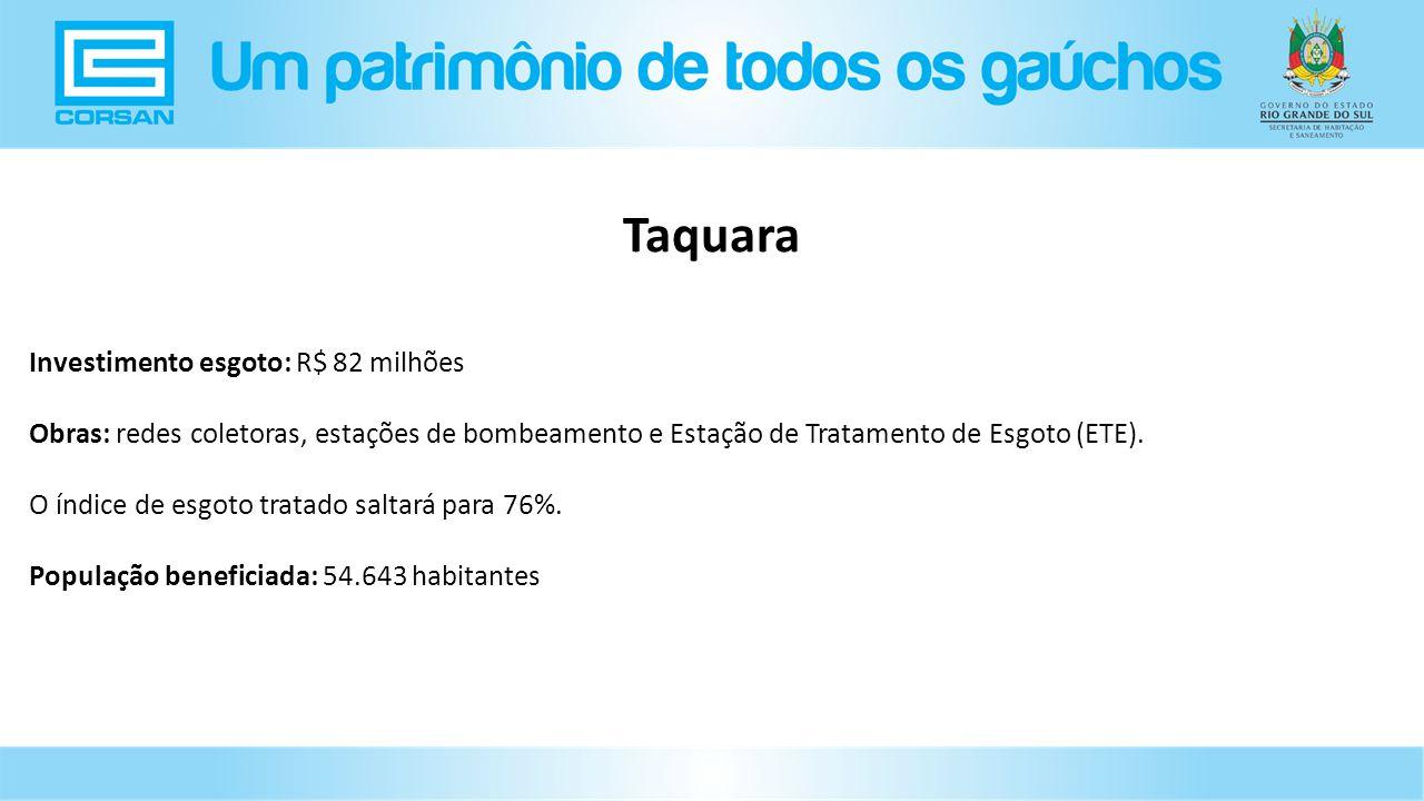 Investimento esgoto: R$ 82 milhões Obras: redes coletoras, estações de bombeamento e Estação de Tratamento de Esgoto (ETE).