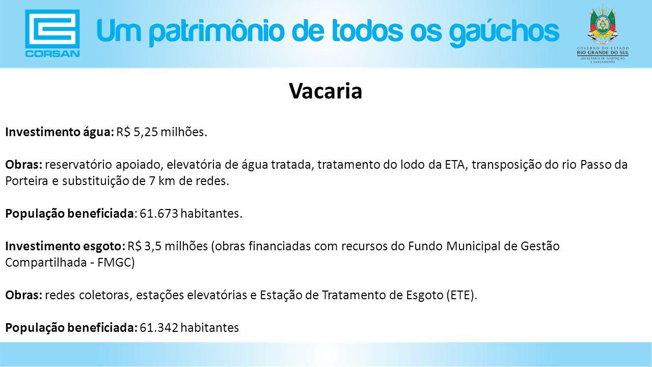 Investimento água: R$ 5,25 milhões.