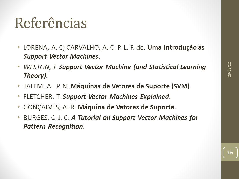 Referências LORENA, A.C; CARVALHO, A. C. P. L. F.