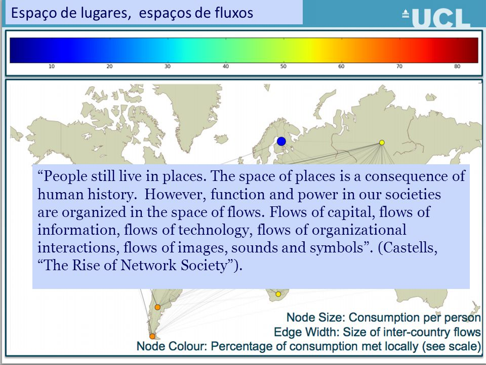 "Espaço de lugares, espaços de fluxos ""People still live in places. The space of places is a consequence of human history. However, function and power"