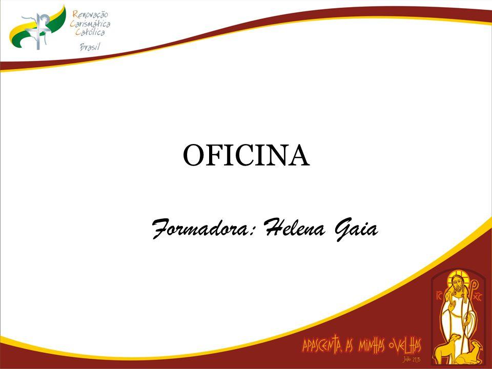 OFICINA Formadora: Helena Gaia