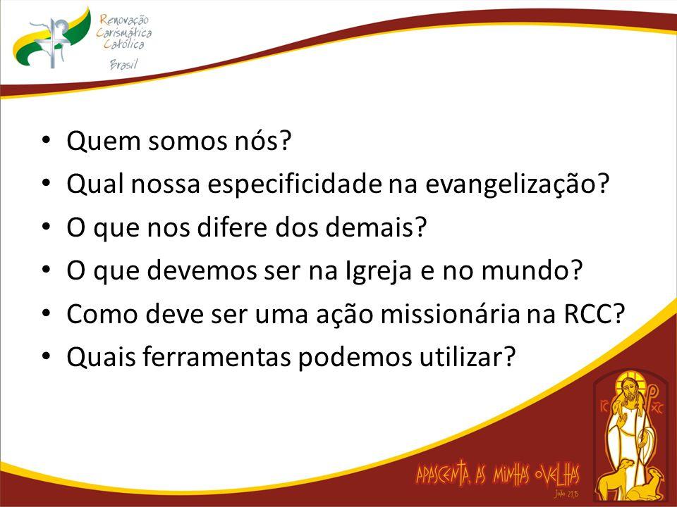 Quem somos nós. Qual nossa especificidade na evangelização.