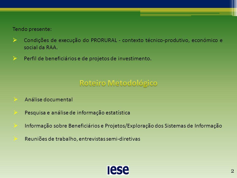  Análise documental  Pesquisa e análise de informação estatística  Informação sobre Beneficiários e Projetos/Exploração dos Sistemas de Informação