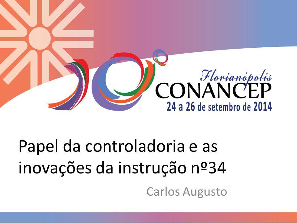 Papel da controladoria e as inovações da instrução nº34 Carlos Augusto