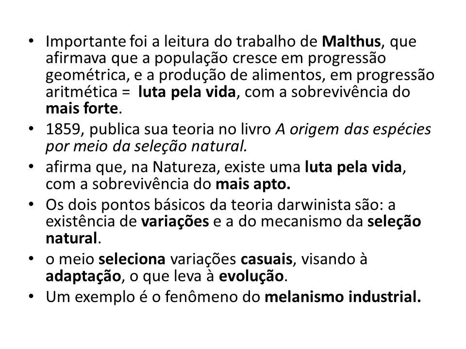 Importante foi a leitura do trabalho de Malthus, que afirmava que a população cresce em progressão geométrica, e a produção de alimentos, em progressã