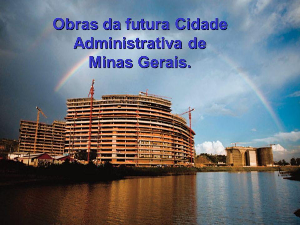 Obras da futura Cidade Administrativa de Minas Gerais.