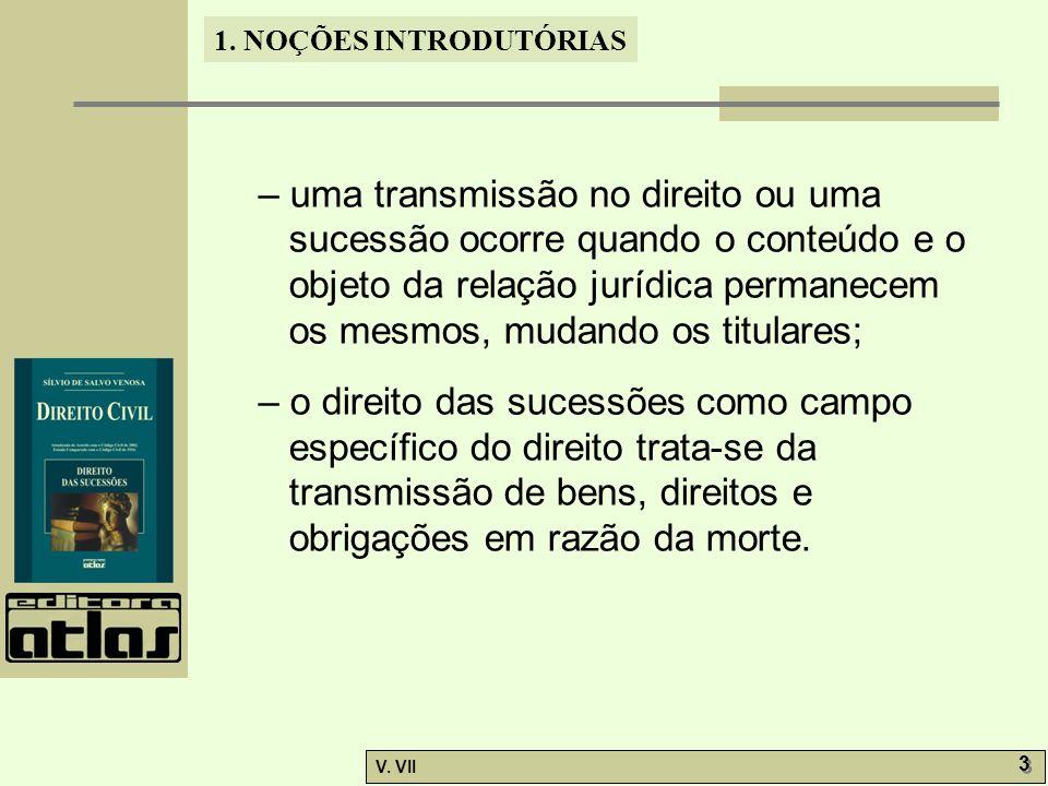 1.NOÇÕES INTRODUTÓRIAS V. VII 4 4 1.2.