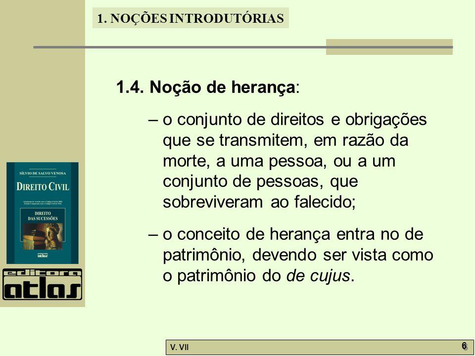 1.NOÇÕES INTRODUTÓRIAS V. VII 6 6 1.4.