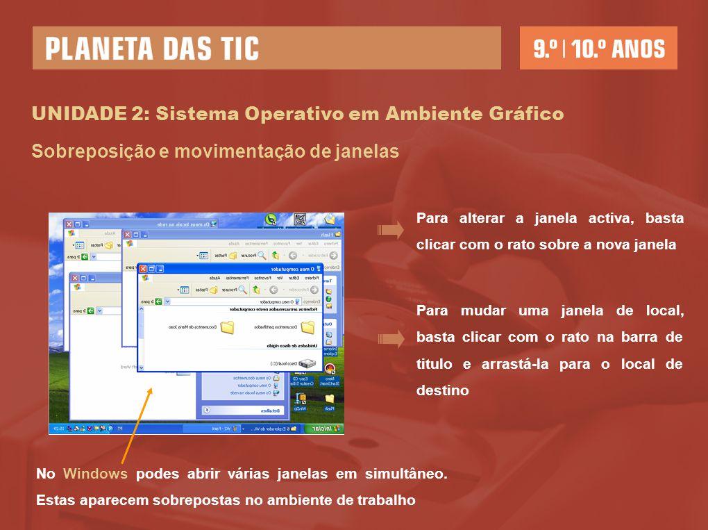UNIDADE 2: Sistema Operativo em Ambiente Gráfico Pastas, Local onde podes guardar de forma organizada subpastas e ficheiros Toda a informação é guardada sob a forma de ficheiros.