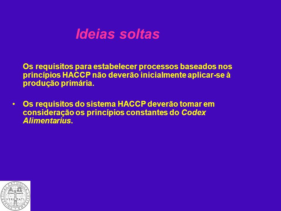 A implementação bem sucedida dos processos baseados nos princípios HACCP requer a plena cooperação e o empenhamento do pessoal das empresas do sector alimentar.