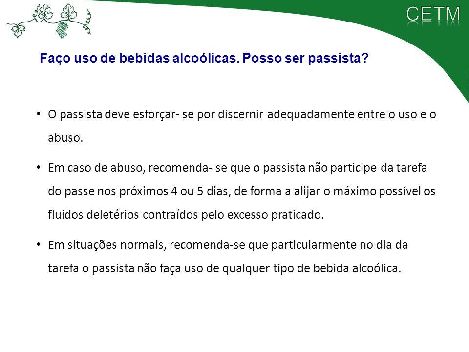 O passista deve esforçar- se por discernir adequadamente entre o uso e o abuso. Em caso de abuso, recomenda- se que o passista não participe da tarefa