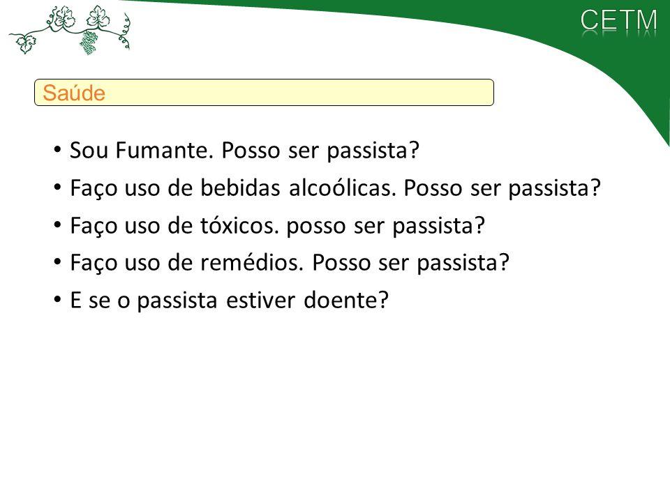 Sou Fumante. Posso ser passista? Faço uso de bebidas alcoólicas. Posso ser passista? Faço uso de tóxicos. posso ser passista? Faço uso de remédios. Po