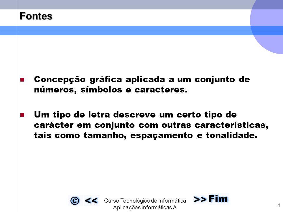  Curso Tecnológico de Informática Aplicações Informáticas A 15 Programa de gestão de fontes (cont.) Visualizar filme de instalação.